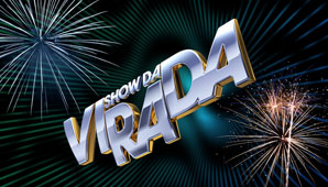 Show da Virada 2013 – Atrações, Datas e Ingressos