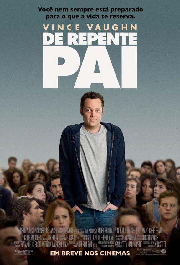 Lançamento Filme De Repente Pai – Sinopse, Elenco e Trailer