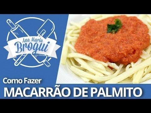 Receita Macarrão de Palmito – Ana Maria Brógui – Como Fazer