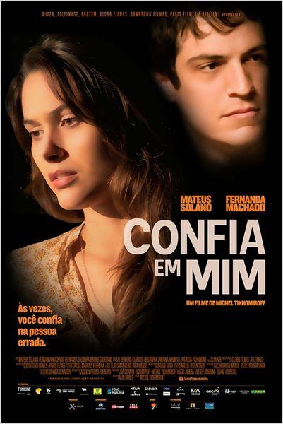 Filme Confia em Mim – Estrelado Pelos Atores Mateus Solano e Fernanda Machado – Sinopse, Estreia e Trailer