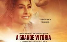 Filme A Grande Vitória – Sinopse, Elenco, Datas e Trailer
