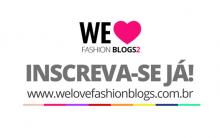 We Love Fashion Blogs 2 Petite Jolie – Concurso, Inscrições e Premiação