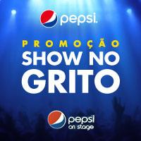 Promoção Show no Grito Pepsi – Como Participar e Prêmios