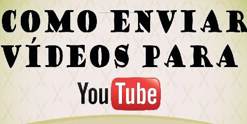 Enviar Vídeos Para YouTube em HD – Como Fazer