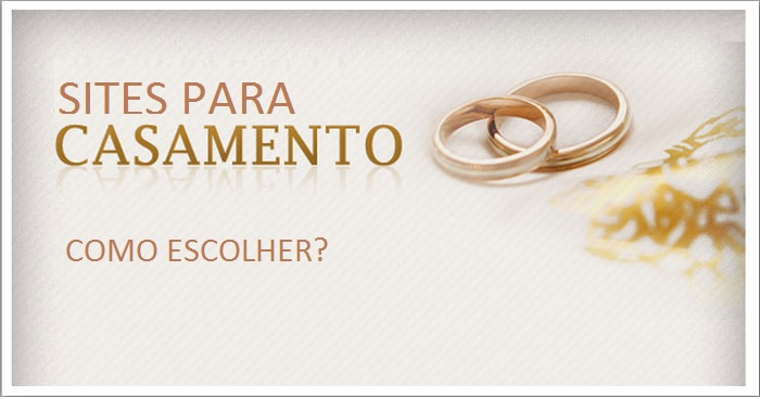 Sites de Casamento – Como Escolher