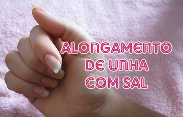 Alongar as Unhas Com Sal