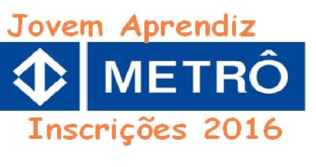 Jovem Aprendiz Metro Vagas 2016 – Inscrições