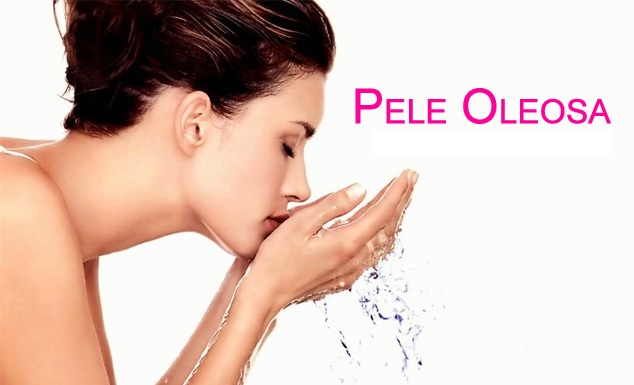 Pele Oleosa - Cuidados e Como Tratar