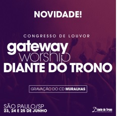 Congresso Gateway Diante do Trono 2016 – Datas