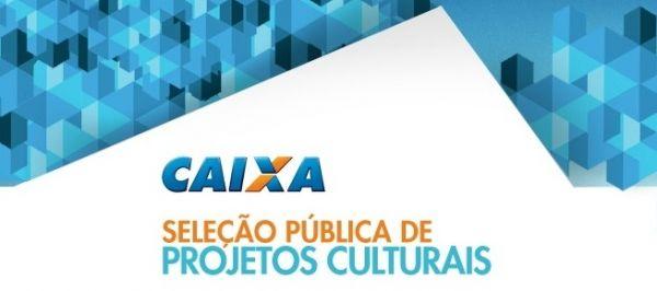 Seleção Pública Projetos Culturais 2017 - Seletivo Caixa