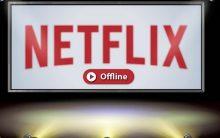 Filmes Netflix Assistir Offline – Como Baixar