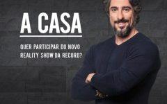 Reality da Record A Casa – Inscrições