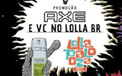 Promoção Axe e Você No Lolla BR – Como Participar