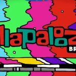 Lollapalooza Brasil 2019 – Atrações e Ingressos