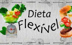 Dieta Flexível – Como Fazer e Cardápio