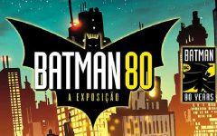 Exposição 80 Anos do Batman – Ingressos